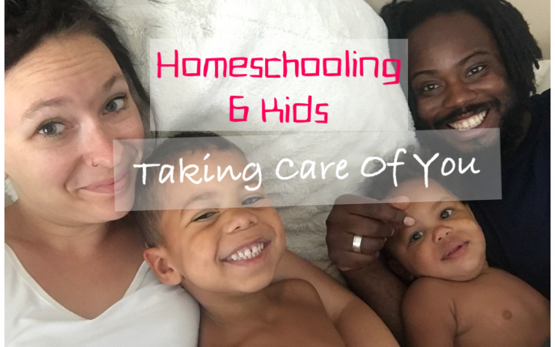 Homeschooling 6 Kids Part 3 – Taking Care of YOU