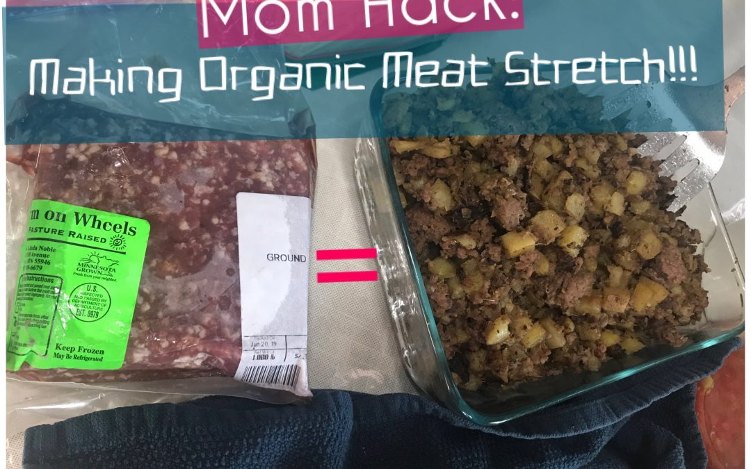 Mom Hack: Making Organic Meat Stretch