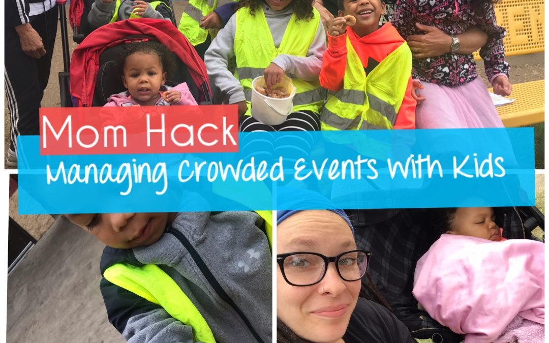 Mom Hack: Managing Crowded Events With Kids