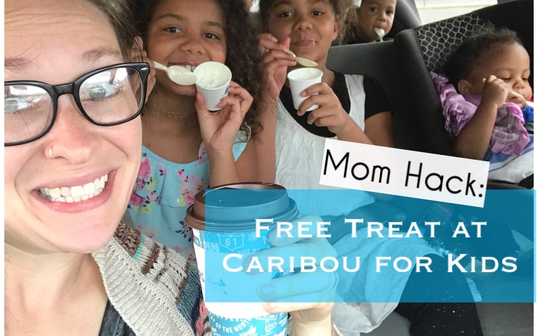Mom Hack: Free Treat at Caribou for Kids
