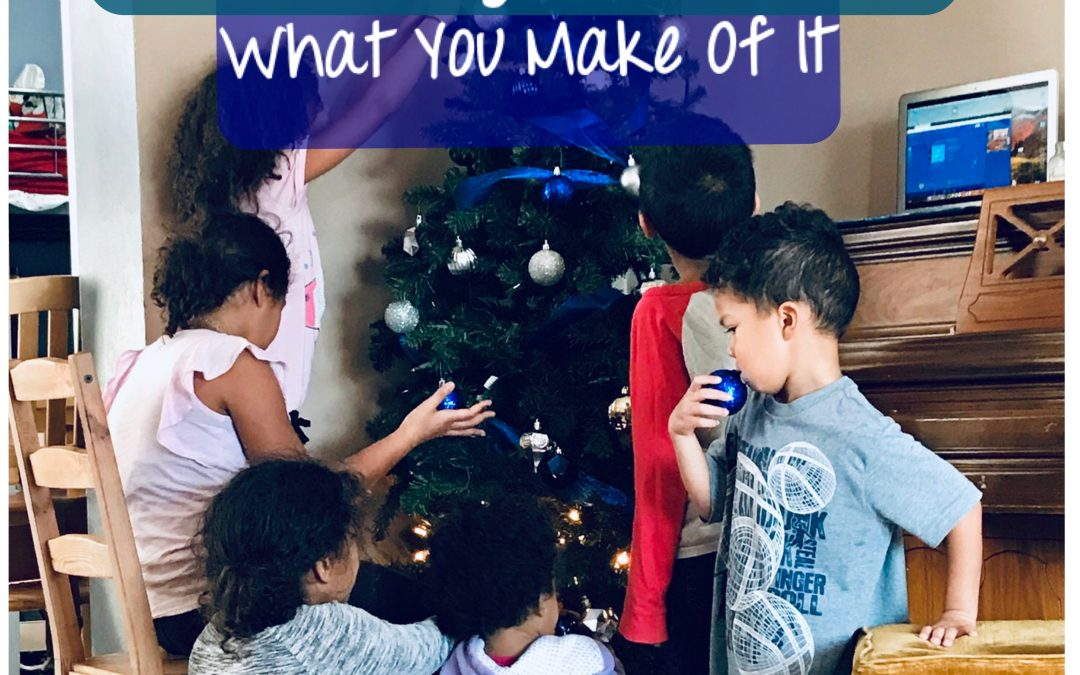 Holiday Season: What You Make of It