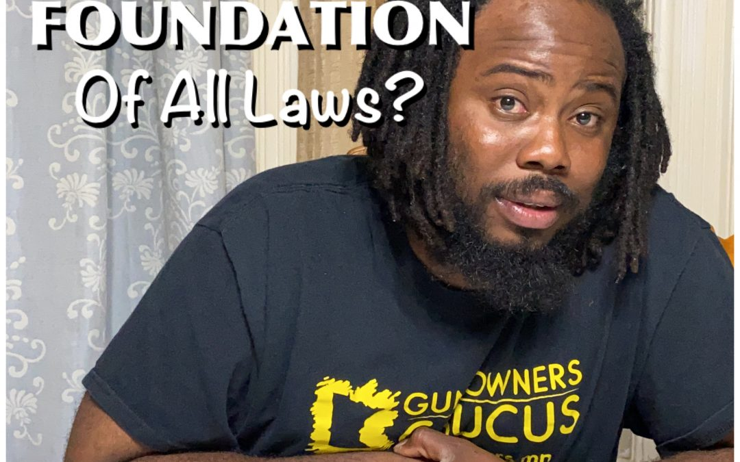 What is the Foundation of All Law?